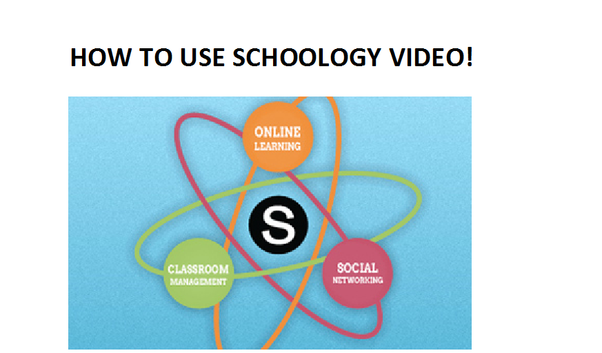 Video on How to Use Schoology!