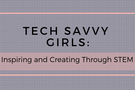 Tech Savvy Girls