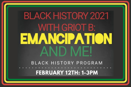 Students, you're invited! Black History with Griot B: Emancipation and Me!
