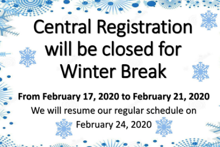 Central Registration will be closed for mid-winter recess.