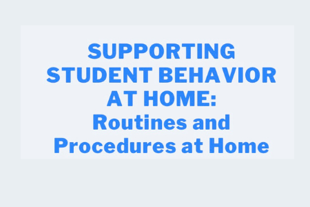 Supporting Student Behavior at Home: Routines and Procedures