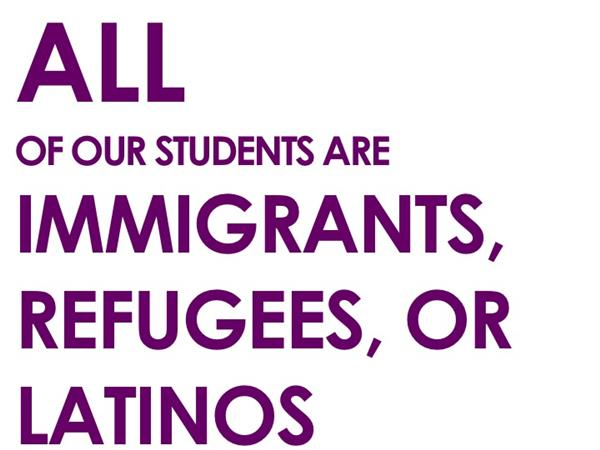 All students are Latinos, immigrants, or refugees